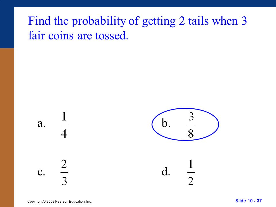Find the probability of getting 2 tails when 3 fair coins are tossed.