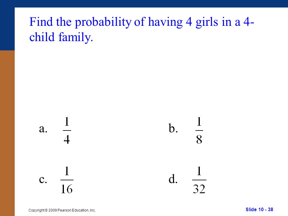 Find the probability of having 4 girls in a 4-child family.