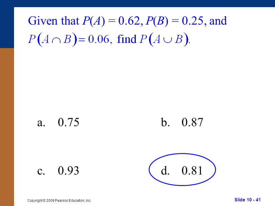Given that P(A) = 0.62, P(B) = 0.25, and