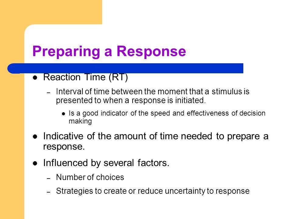 Preparing a Response Reaction Time (RT)