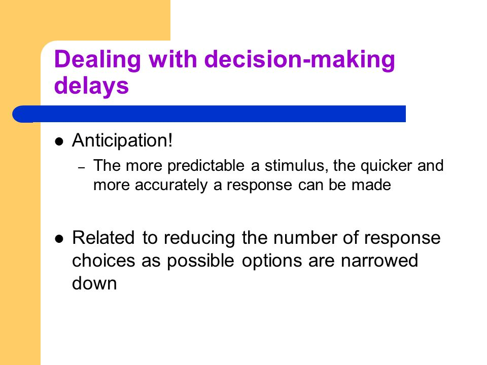 Dealing with decision-making delays