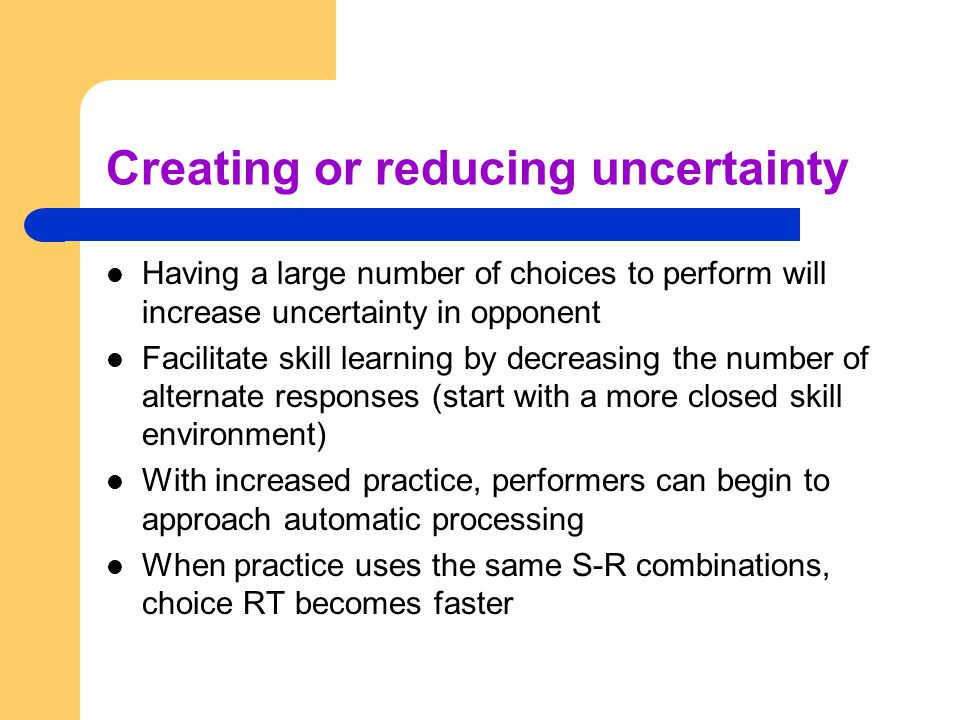 Creating or reducing uncertainty