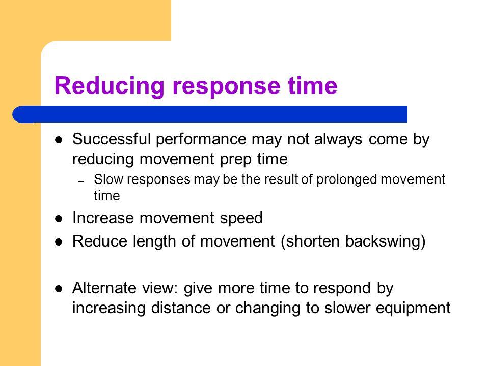 Reducing response time
