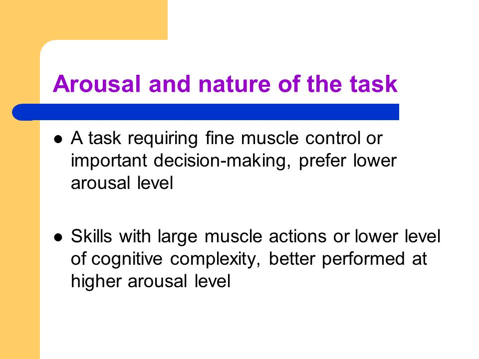 Arousal and nature of the task