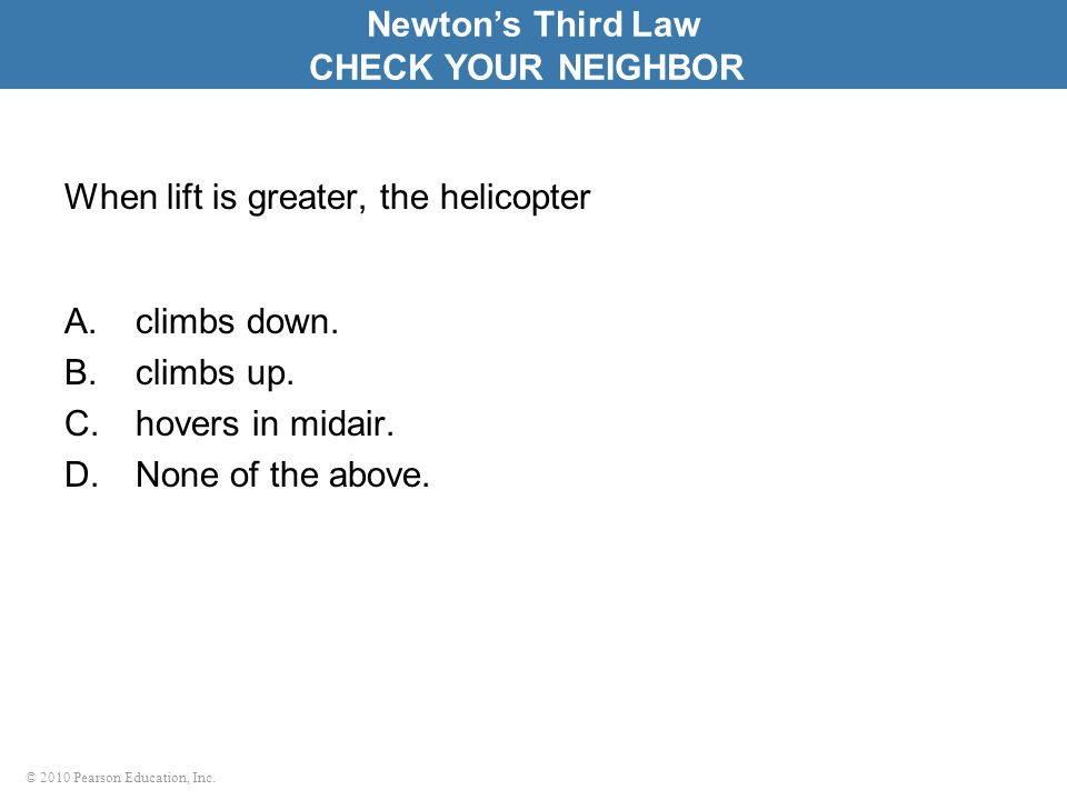 When lift is greater, the helicopter