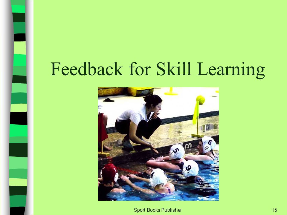 Feedback for Skill Learning