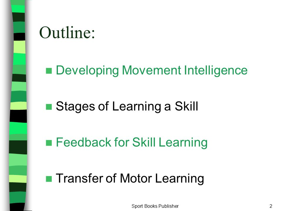 Outline: Developing Movement Intelligence Stages of Learning a Skill