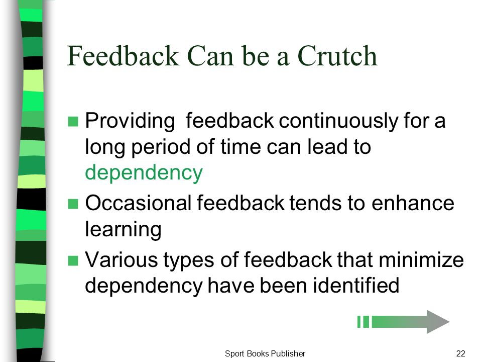 Feedback Can be a Crutch