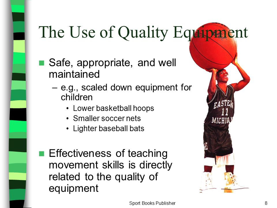 The Use of Quality Equipment
