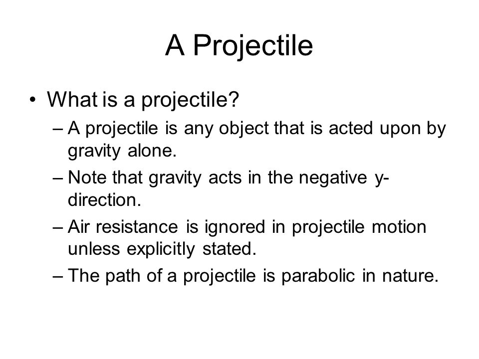 A Projectile What is a projectile