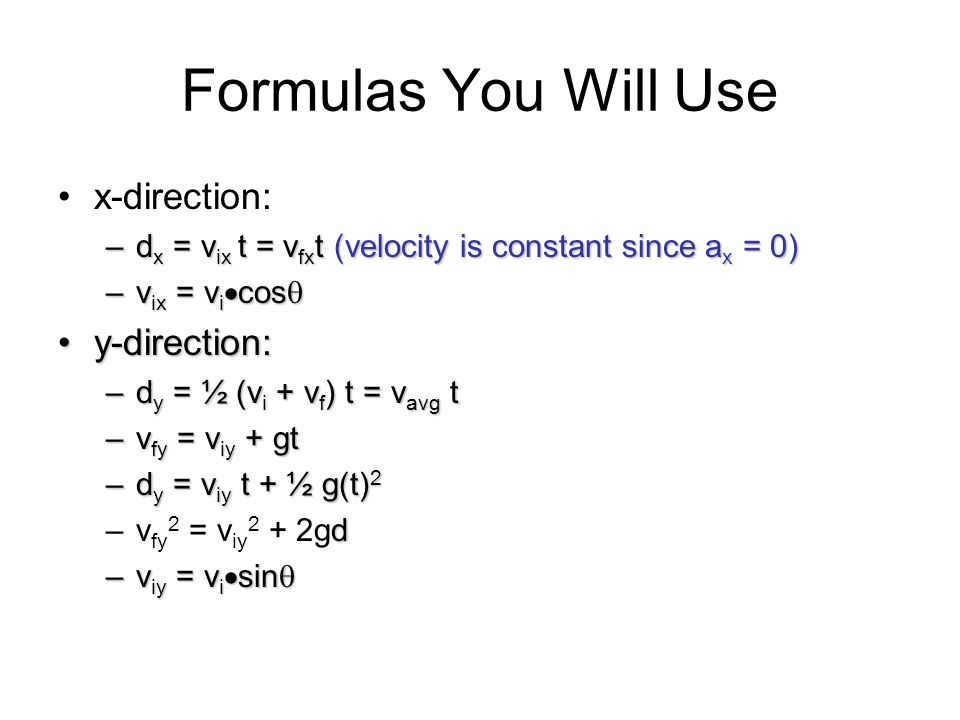 Formulas You Will Use x-direction: y-direction: