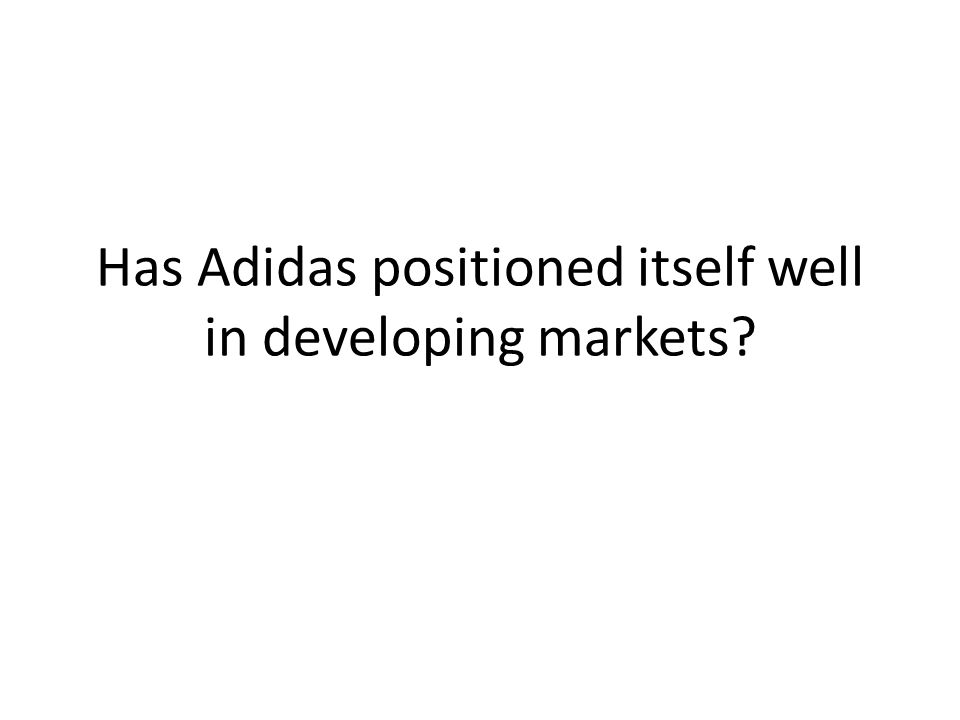 Has Adidas positioned itself well in developing markets