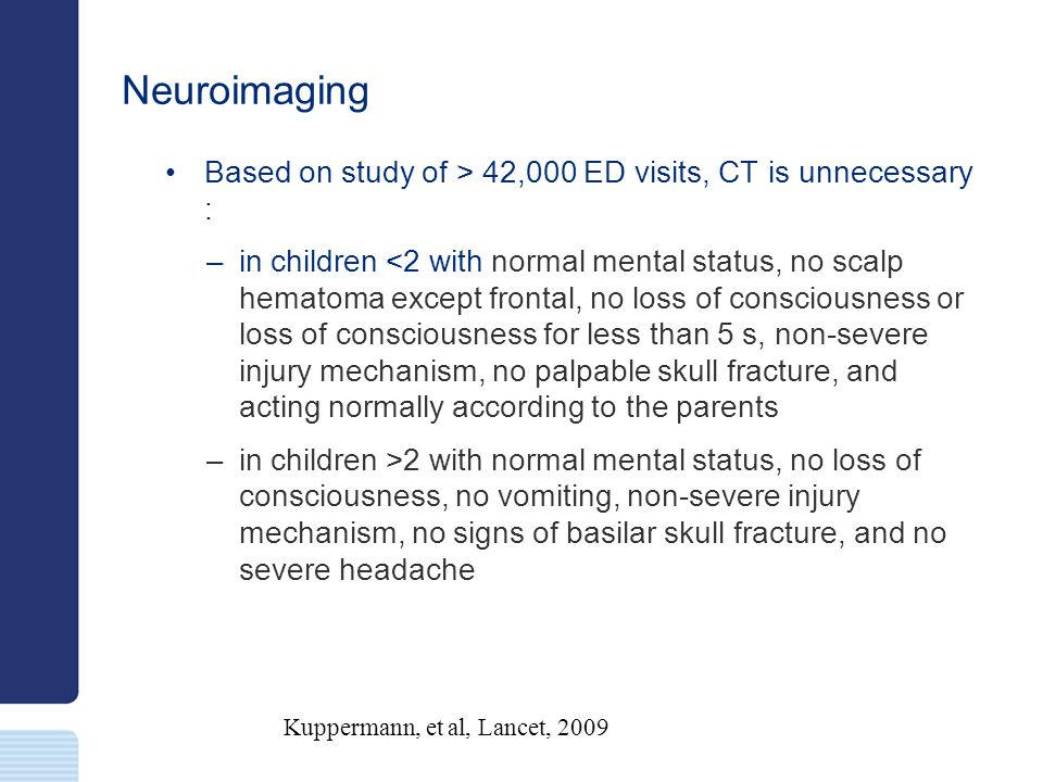 Neuroimaging Based on study of > 42,000 ED visits, CT is unnecessary :