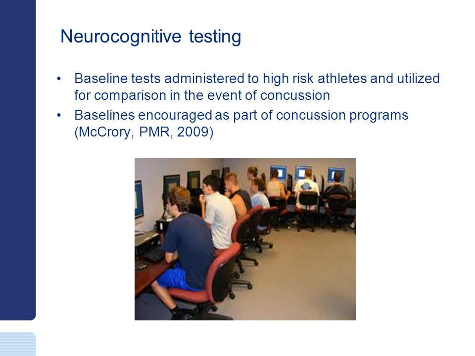 Neurocognitive testing