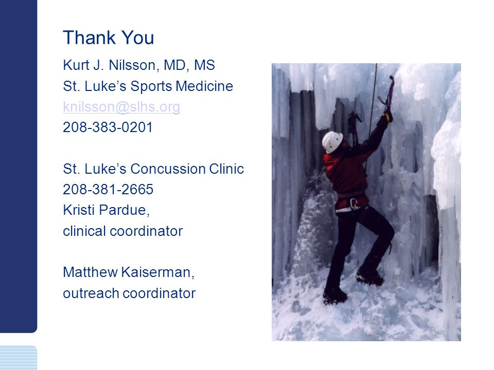 Thank You Kurt J. Nilsson, MD, MS St. Luke's Sports Medicine