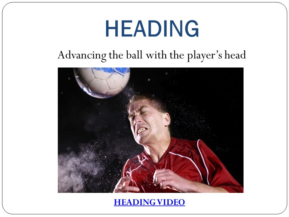 Advancing the ball with the player's head