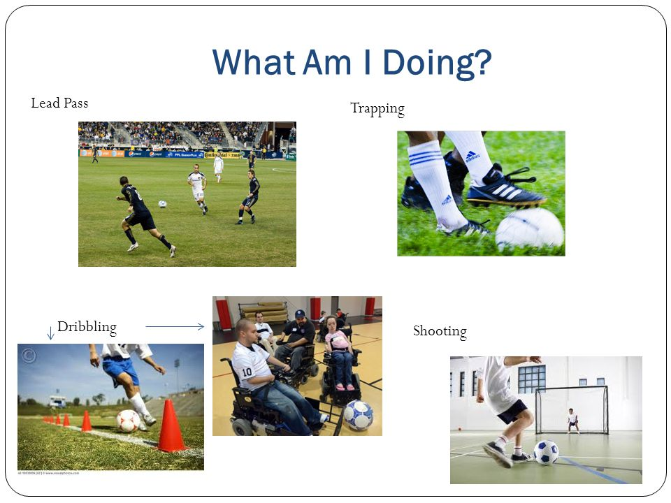What Am I Doing Lead Pass Trapping Dribbling Shooting