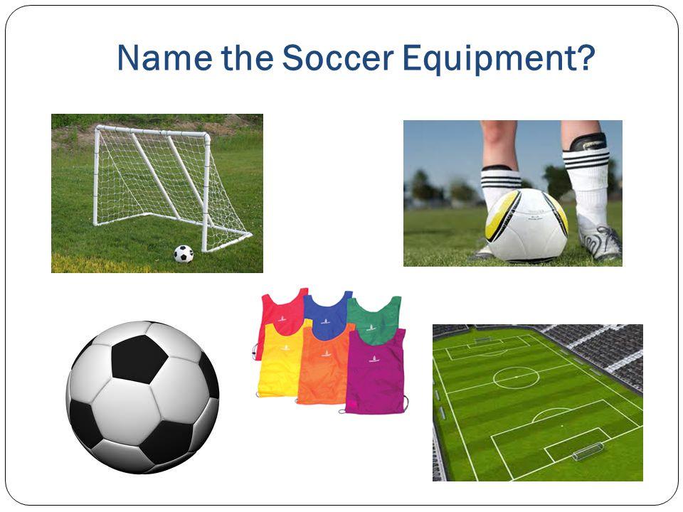 Name the Soccer Equipment