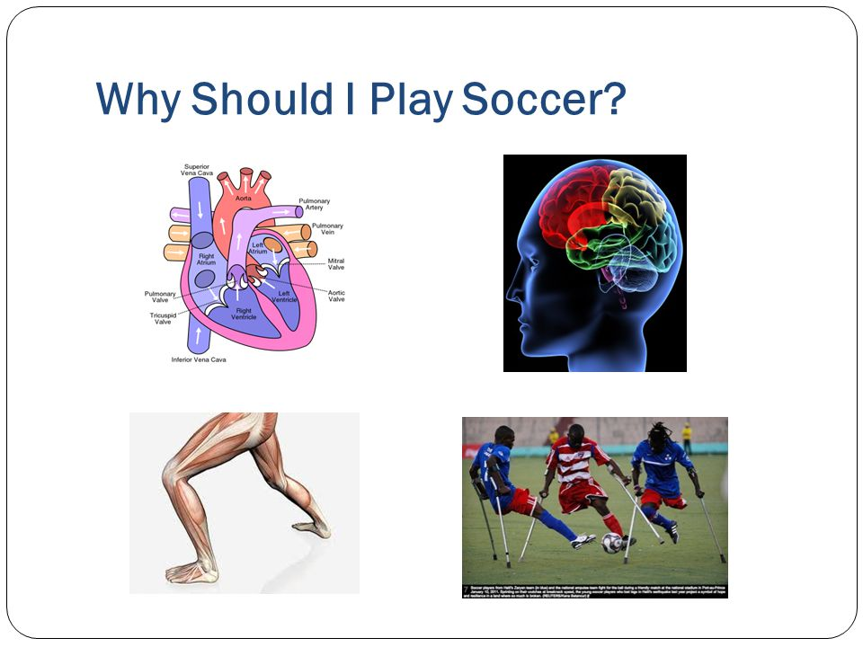 Why Should I Play Soccer