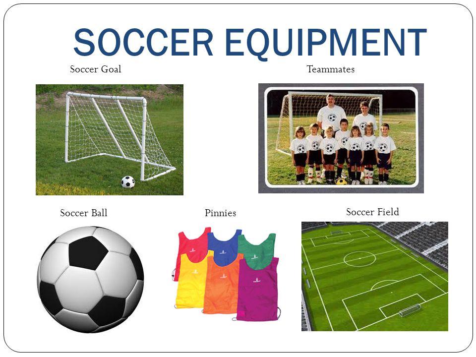 SOCCER EQUIPMENT Soccer Goal Teammates Soccer Ball Pinnies