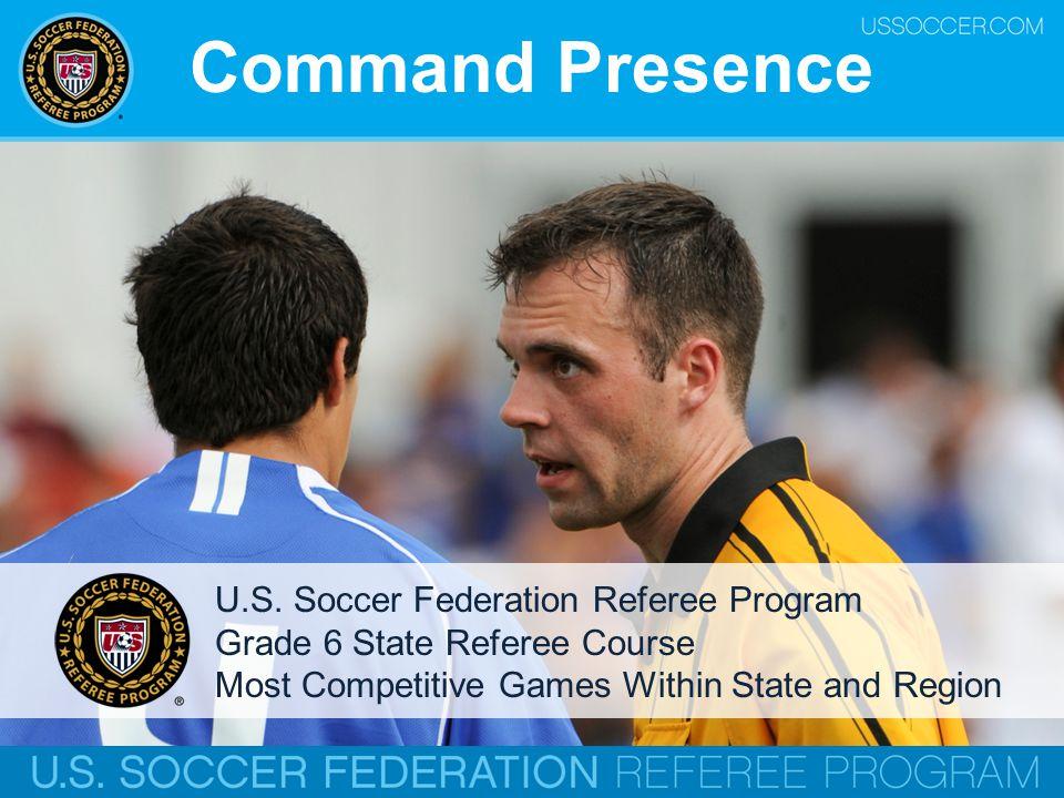 Command Presence U.S. Soccer Federation Referee Program