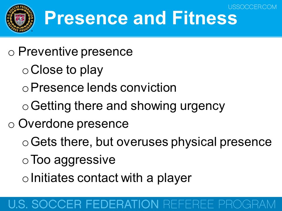 Presence and Fitness Preventive presence Close to play