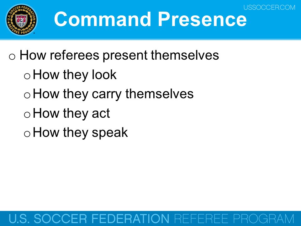 Command Presence How referees present themselves How they look