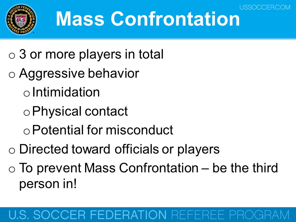 Mass Confrontation 3 or more players in total Aggressive behavior