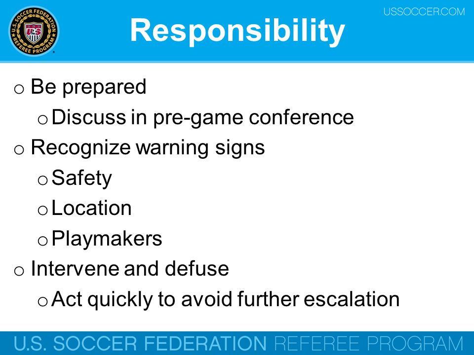 Responsibility Be prepared Discuss in pre-game conference