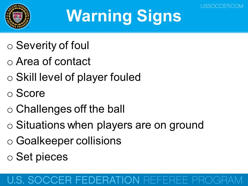 Warning Signs Severity of foul Area of contact