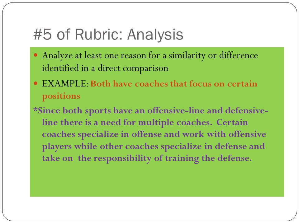 #5 of Rubric: Analysis Analyze at least one reason for a similarity or difference identified in a direct comparison.