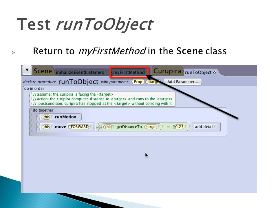 Test runToObject Return to myFirstMethod in the Scene class