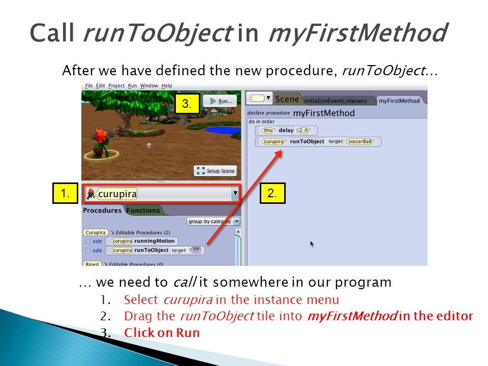 Call runToObject in myFirstMethod
