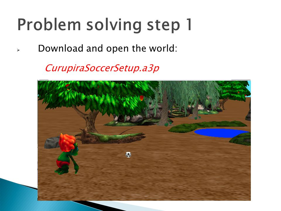 Problem solving step 1 Download and open the world: