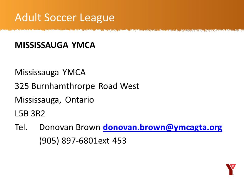 Adult Soccer League MISSISSAUGA YMCA Mississauga YMCA