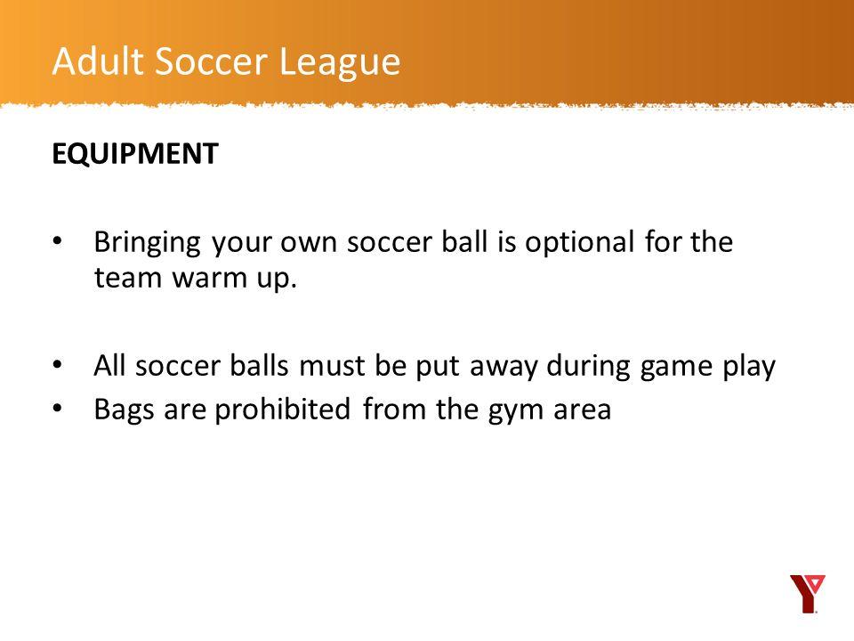 Adult Soccer League EQUIPMENT