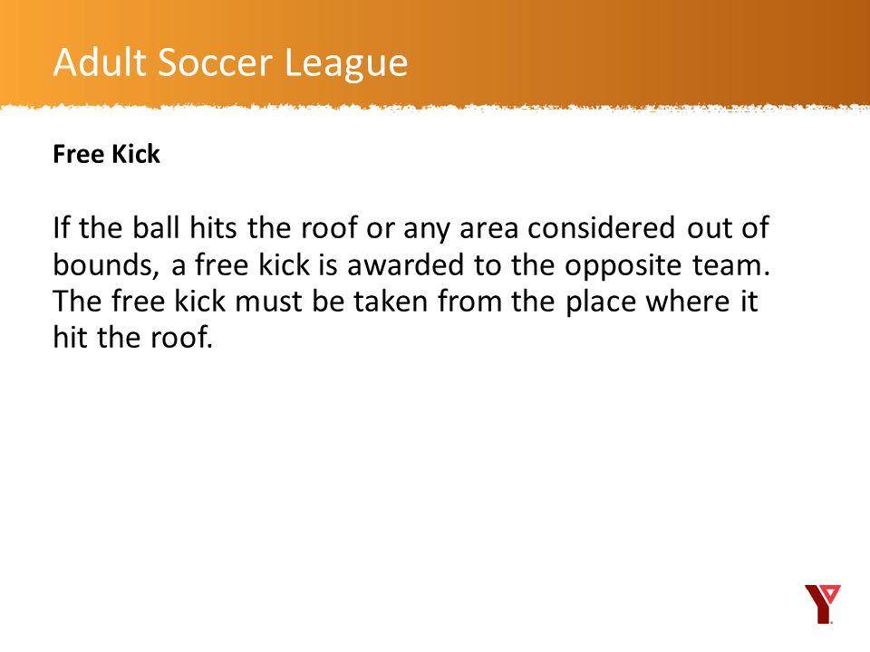 Adult Soccer League Free Kick.