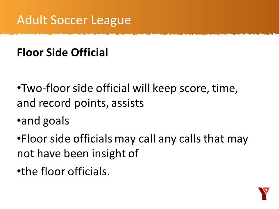 Adult Soccer League Floor Side Official
