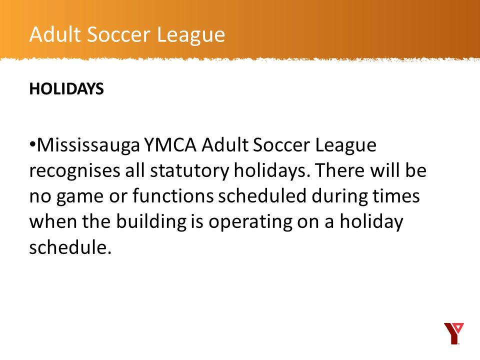 Adult Soccer League HOLIDAYS.