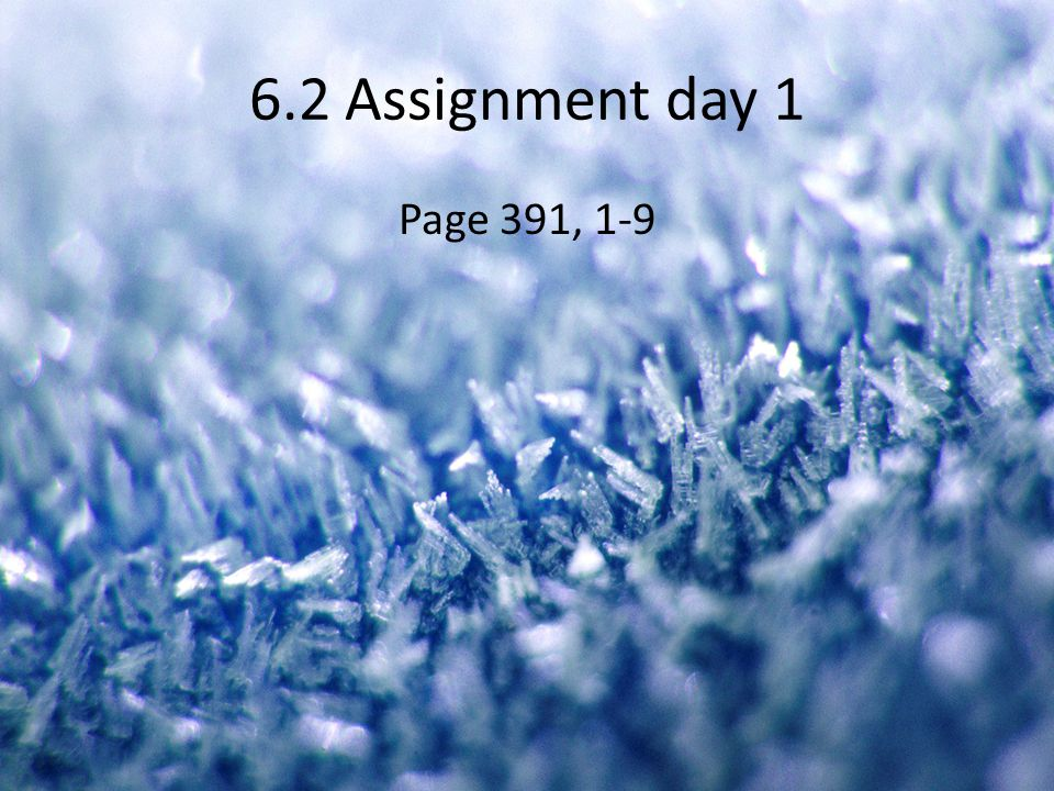 6.2 Assignment day 1 Page 391, 1-9