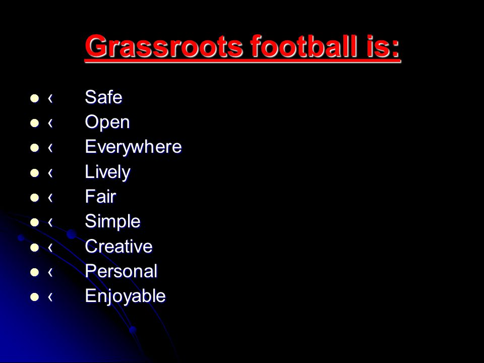 Grassroots football is: