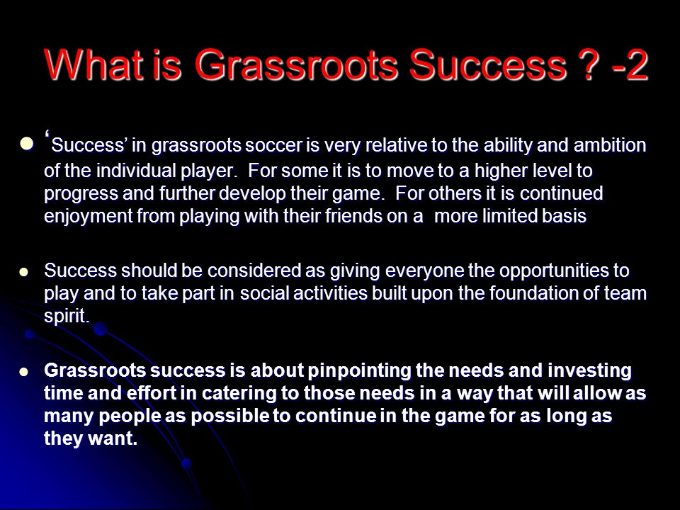 What is Grassroots Success -2