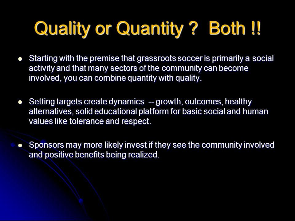 Quality or Quantity Both !!
