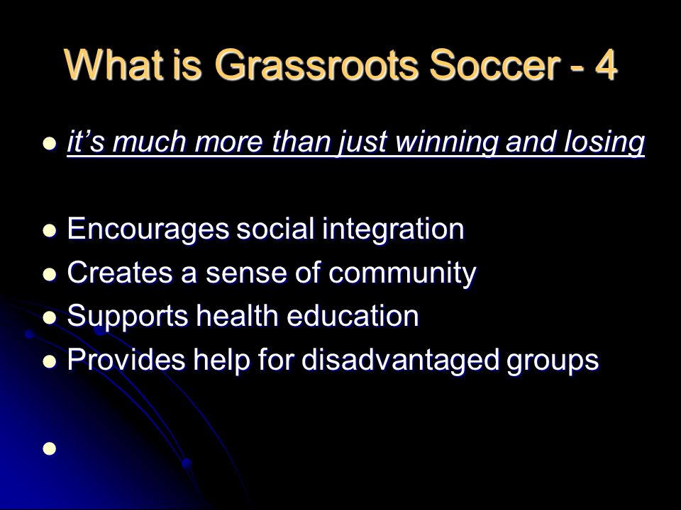 What is Grassroots Soccer - 4