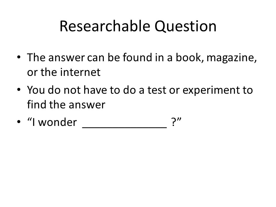 Researchable Question