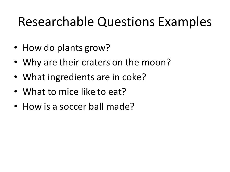 Researchable Questions Examples