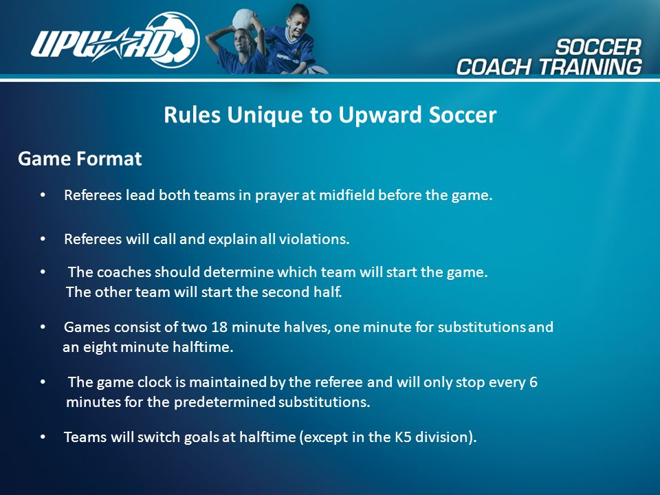 Rules Unique to Upward Soccer