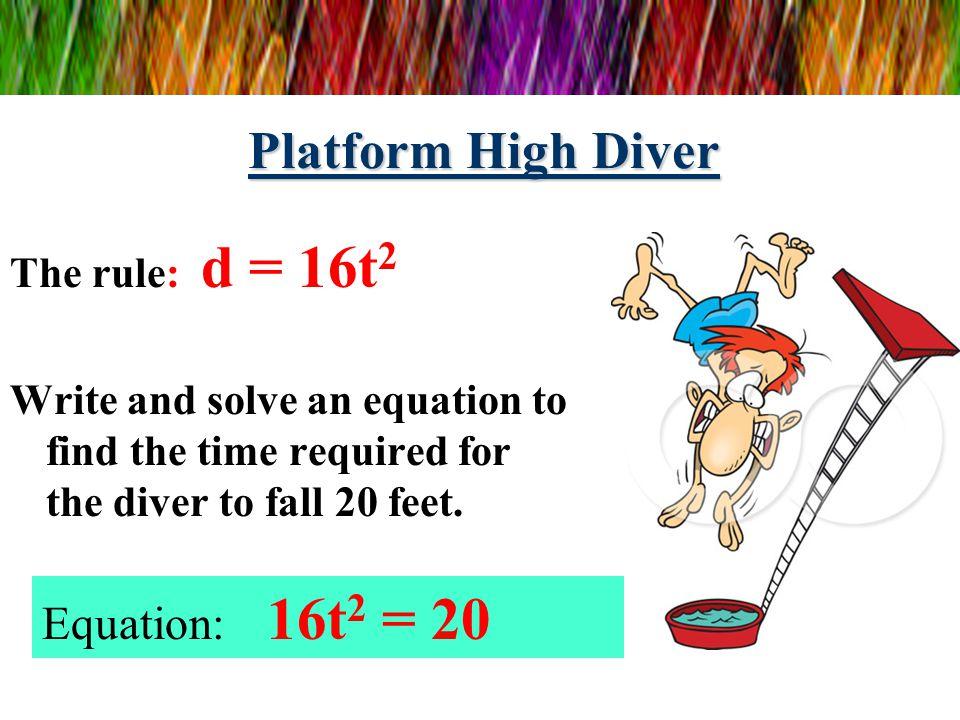 Platform High Diver Equation: 16t2 = 20