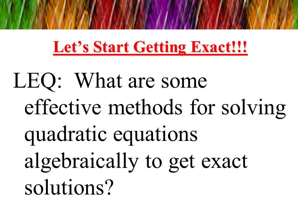 Let's Start Getting Exact!!!