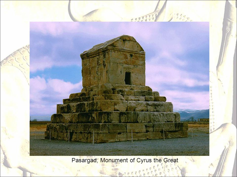 Pasargad, Monument of Cyrus the Great